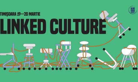 Linked Culture 2020 – Conferința de Management și Marketing cultural la Timișoara