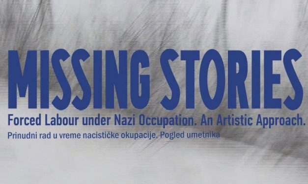 Missing Stories. Forced Labour under Nazi Occupation. An Artistic Approach @  Museum of Contemporary Art, Belgrade