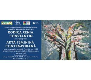 Expoziţia retrospectivă de pictură Rodica Xenia Constantin şi Expoziţia de Artă Feminină Contemporană @ Galeria Căminul Artei, București