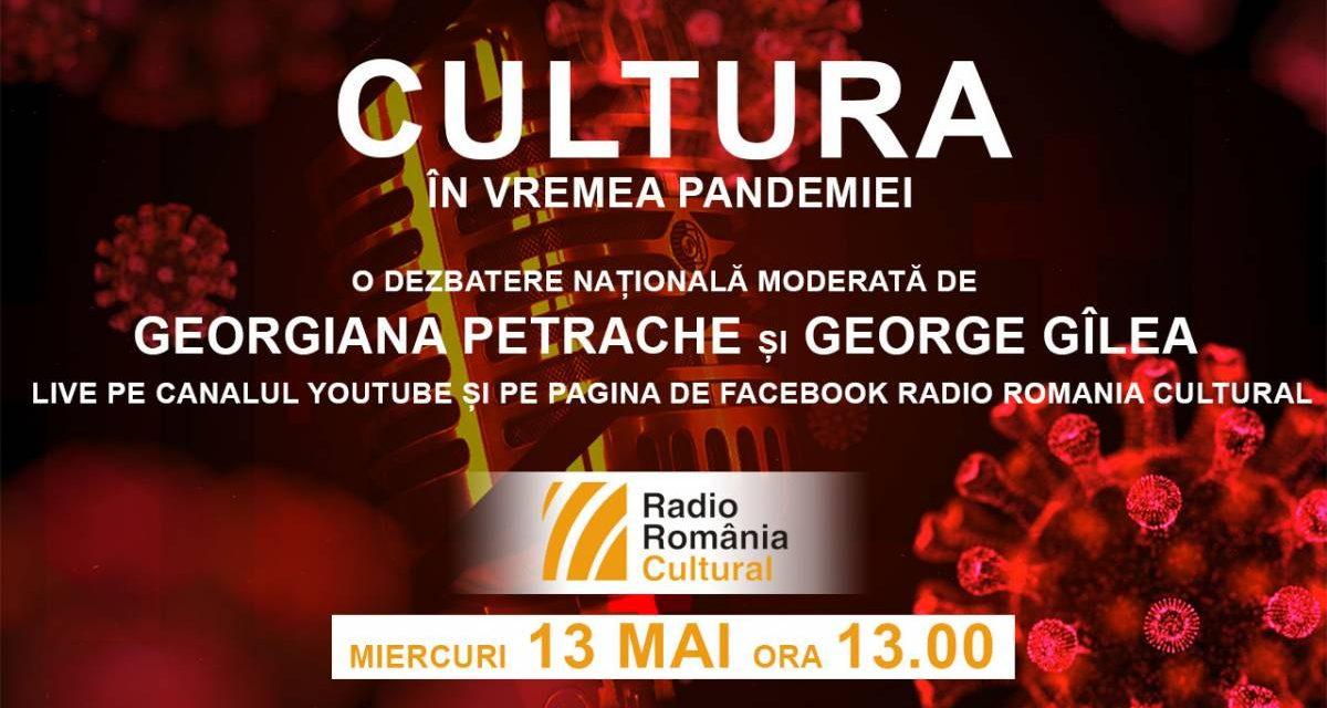 CULTURA ÎN VREMEA PANDEMIEI. Dezbatere națională despre starea culturii – în FM și live video pe canalul Youtube și pe pagina de Facebook ale Radio România Cultural