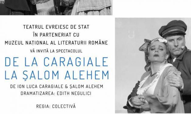 DE LA CARAGIALE LA ȘALOM ALEHEM @ Muzeul Național al Literaturii Române