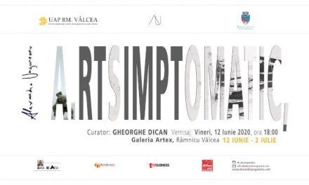 "Expoziție Alexandra Ungureanu, ""A.rtsimptomatic"" @ Galeria Artex, Râmnicu Vâlcea"