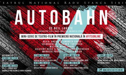 """""""Autobahn"""", prima mini-serie de teatru-film produsă de TNRS, în premieră națională în #FITSonline"""