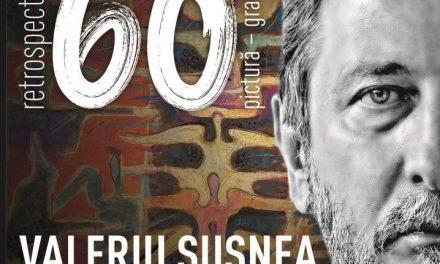 """Expoziția de pictură și grafică """"Retrospectiva 60"""" Valeriu Șușnea @ Sala """"Constantin Brâncuși"""", Palatul Parlamentului"""