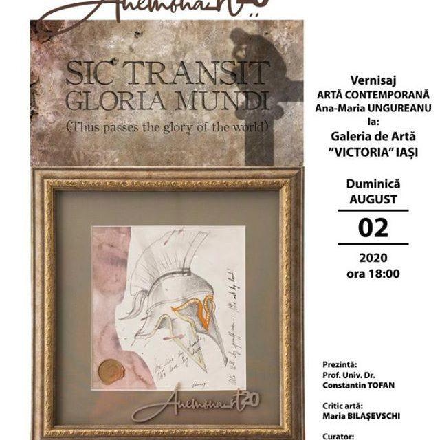 """Expoziția de artă contemporană """"SIC TRANSIT GLORIA MUNDI"""" – """"AȘA TRECE GLORIA LUMII"""" – ANA-MARIA UNGUREANU @ Galeria de artă ,,VICTORIA"""", Iași"""