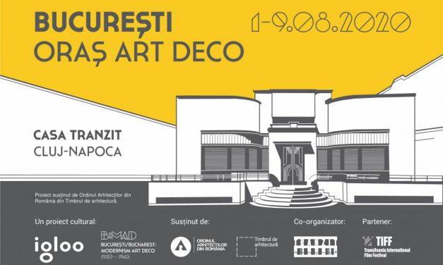 """""""București – Oraș Art Deco – redescoperire, contextualizare, dezbatere"""" se poate vedea în august la Cluj-Napoca"""