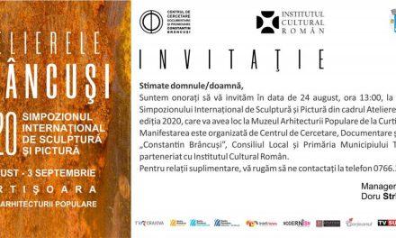 """Deschidere """"Atelierele Brâncuși"""", Simpozionul Internațional de Sculptură și Pictură, Ediția 2020 @ Muzeul arhitecturii populare din Gorj"""