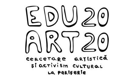 Cercetare Artistică și Activism Cultural la Periferie – apel de participare la Edu-Art 2020