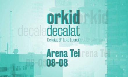 Orkid @ Arena Tei – Lansare EP, Concert special acompaniat de artistul grafic Pisica Patrata