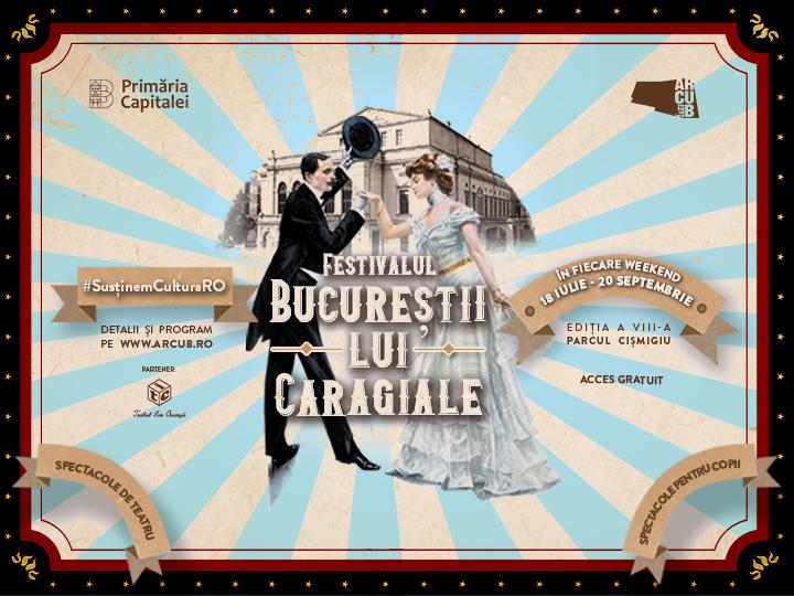 """15-16 august: Al cincilea weekend de teatru în aer liber la Festivalul """"Bucureştii lui Caragiale"""""""