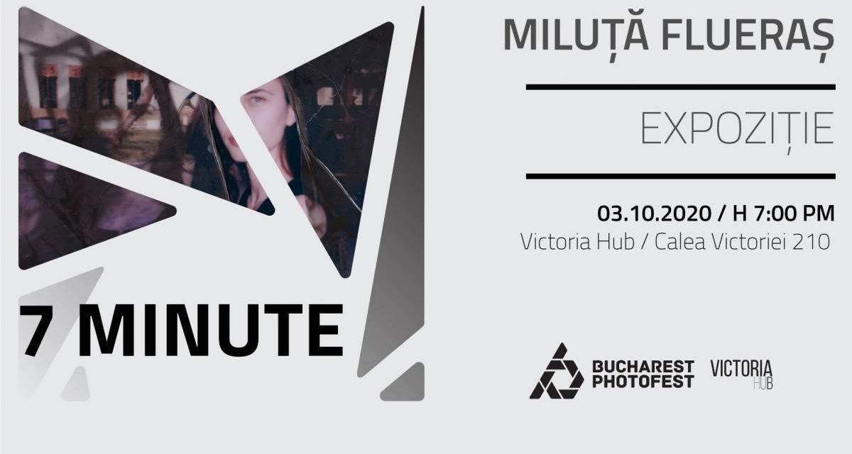 7 Minute – Expoziție de Miluță Flueraș @ Victoria Hub, București