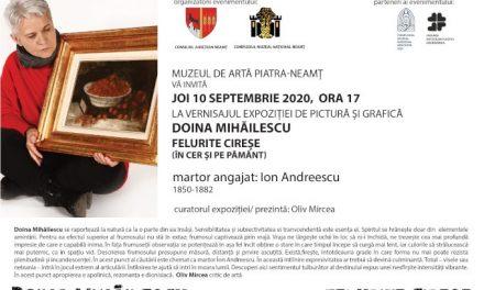 """Expoziție Doina Mihăilescu""""Felurite cireșe"""" @ Muzeul de Artă Piatra-Neamț"""