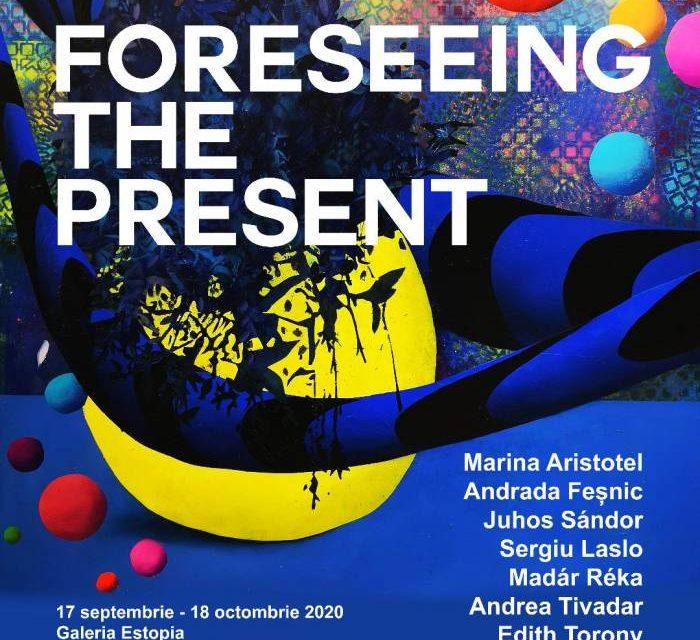"""Expoziție de grup""""Foreseeing the Present*"""" @ Galeria Estopia București"""