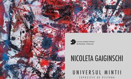 """Expoziție de pictură Nicoleta Gaiginschi """"Universul minții"""" @ Galeria de artă """"N. Tonitza"""", Iași"""