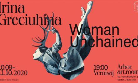 """""""Femeile se află la conducerea lumii mele"""" """"Woman Unchained"""", cu Irina Greciuhina la București"""