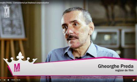 Gheorghe Preda – Comunismul pe înțelesul corporatiștilor