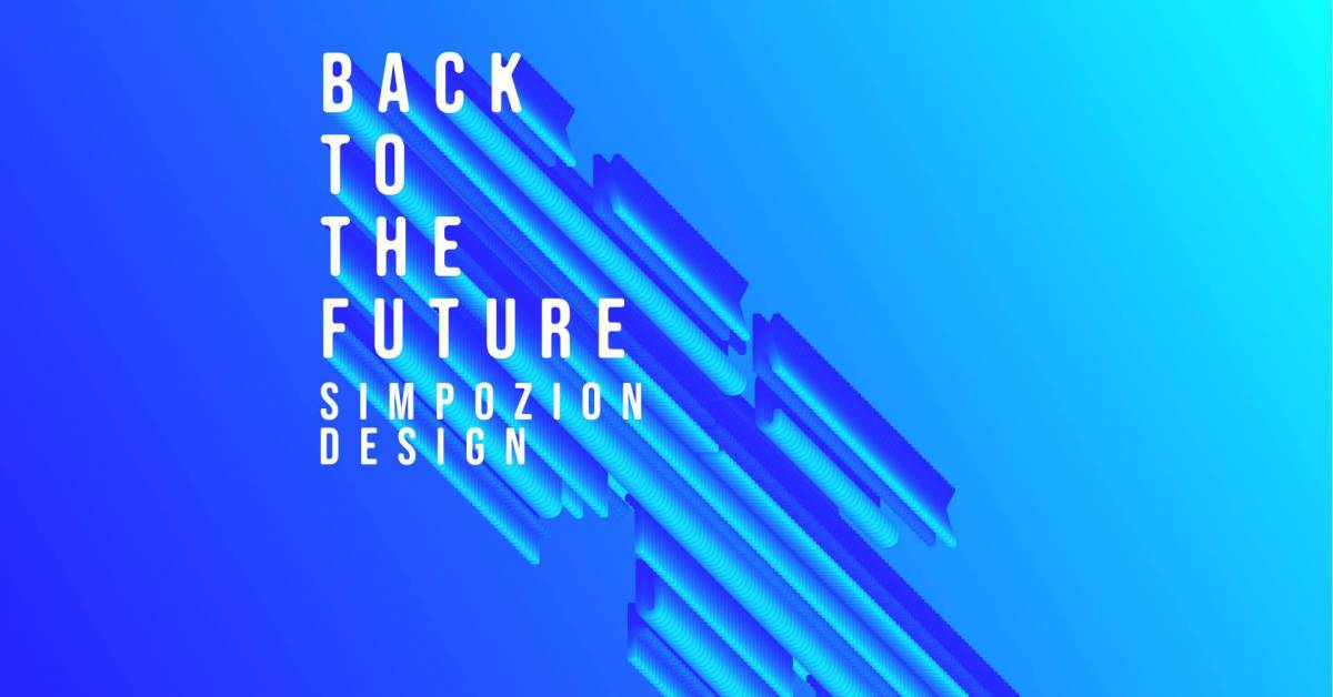 "Simpozionul ""Back to the Future- Design românesc la intersecție"" 2020"