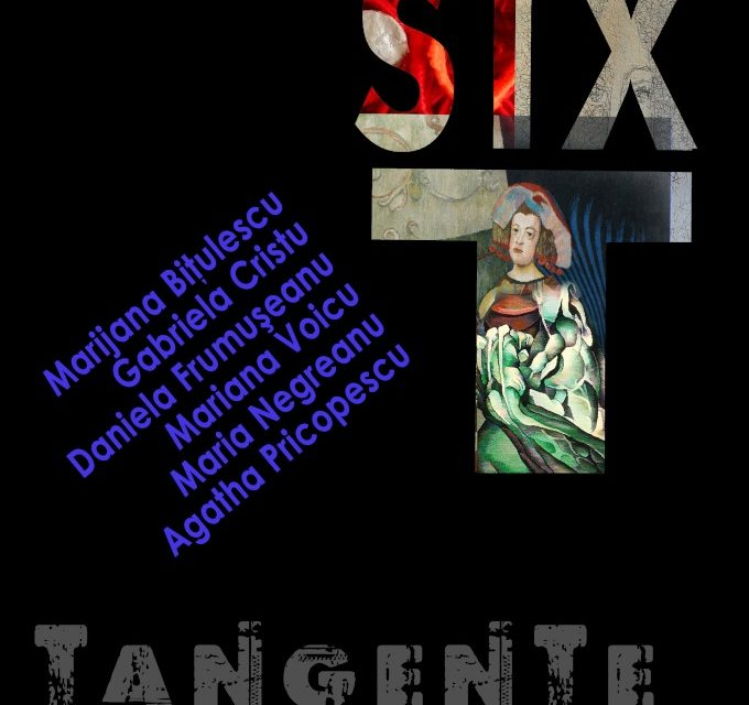 """Expoziție """"Tangențe Six T"""" @ galeria ORIZONT, București"""