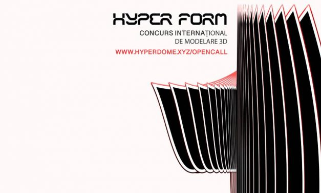Hyper Form: Concurs internațional de modelare 3D / Deadline 5 noiembrie