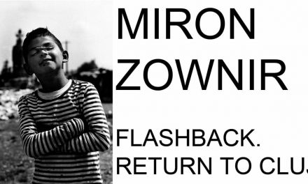 "MIRON ZOWNIR ""Flashback. Return to Cluj"" @ Muzeul de Artă Cluj-Napoca"