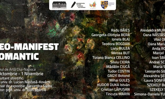 """Expoziţie colectivă """"Neo-manifest romantic"""" @ Muzeul de Arta Cluj-Napoca"""
