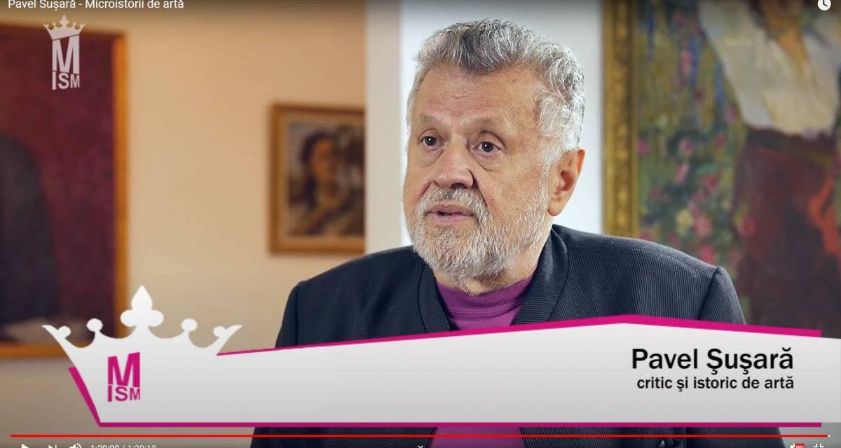 Pavel Sușară – Microistorii de artă