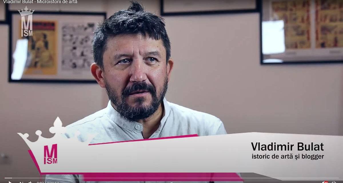 Vladimir Bulat – Microistorii de artă