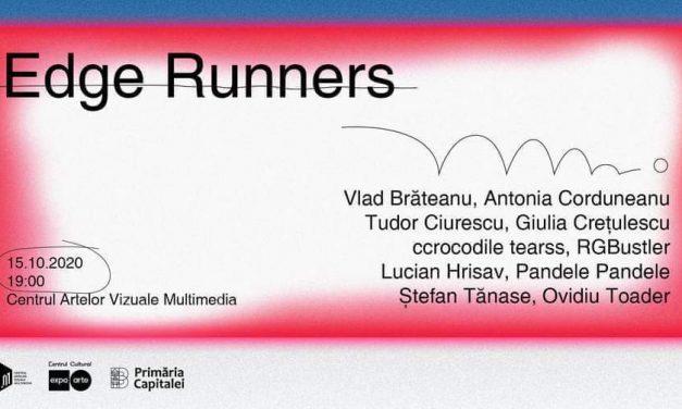 """Expoziția """"Edge Runners"""" @ Centrul Artelor Vizuale Multimedia, București"""