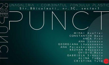 """expoziție """"PUNCT"""" @ UNAgaleria – Combinatul Fondului Plastic, București"""
