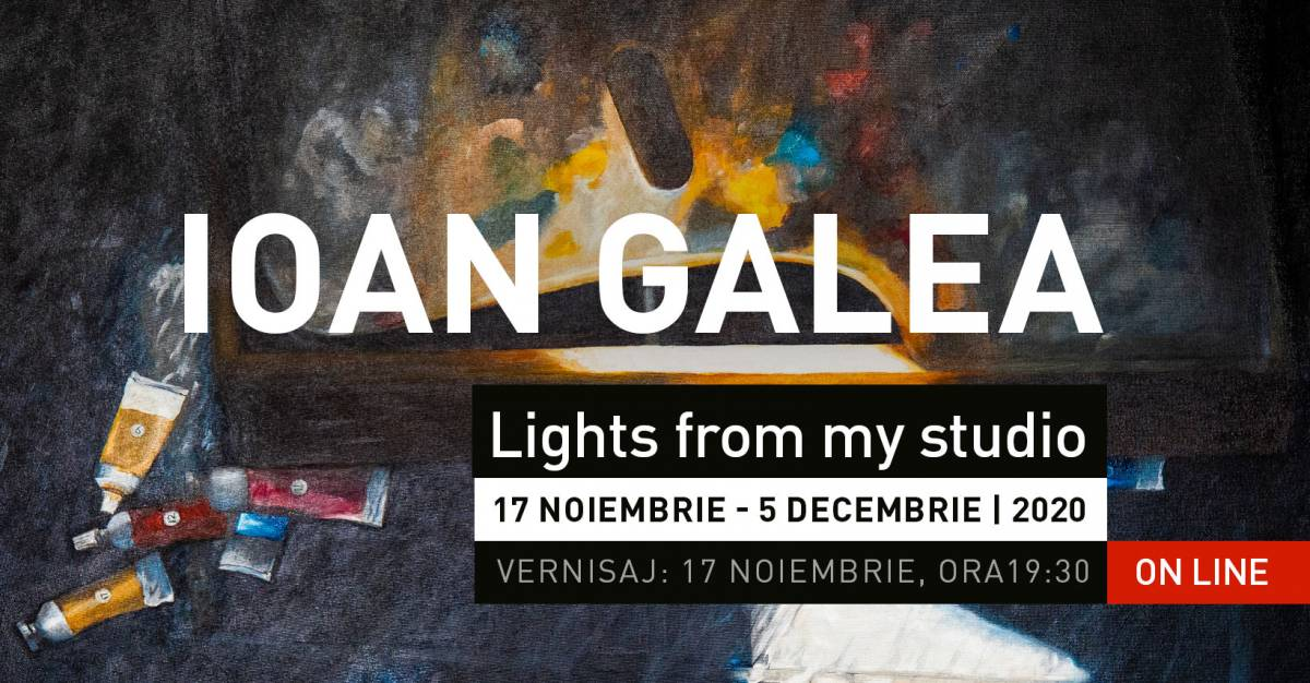 """Ioan Galea """"Lights from my studio"""" @ Galeria Galateca, București"""