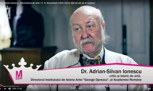Adrian-Silvan Ionescu – Microistorii de artă – Constantin Daniel Rosenthal (1820-1851) 200 de ani de la naștere