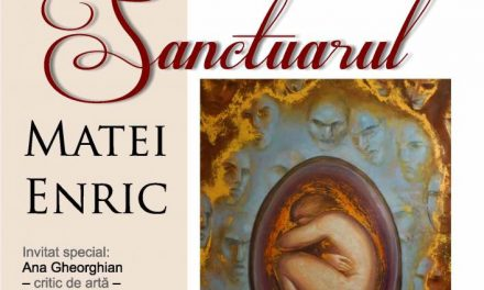 """expoziție personală Matei Enric """"SANCTUARUL"""" @ GALERIA ARTOTECA, București"""