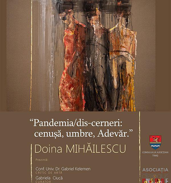 """Expoziție Doina Mihăilescu """"Pandemia / Dis cerneri"""" @ Centrul Multifuncțional Bastion din Timișoara"""