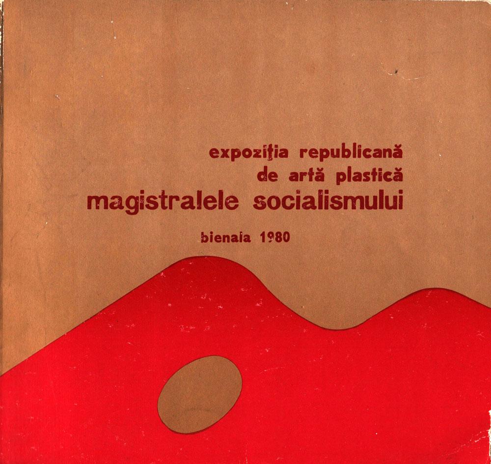 Expozitia Republicană de Artă Plastică Magistralele Socialismului Bienala 1980