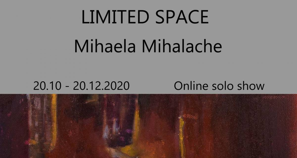 "Mihaela Mihalache, ""Limited space"" online solo show artyourself-studio.com, New York"