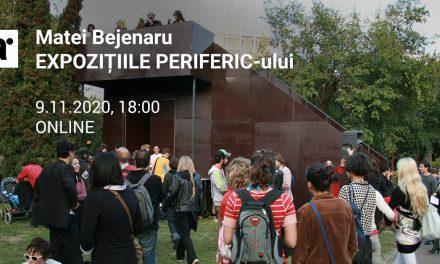 Matei Bejenaru: Expozițiile Periferic-ului
