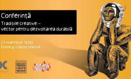 """Conferința """"Tradițiile creative – vector pentru dezvoltarea durabilă"""""""