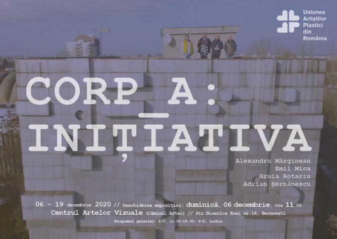 """Expoziție """"Corp_A: inițiativa"""" @ Galeria CAV, Căminul Artei, București"""