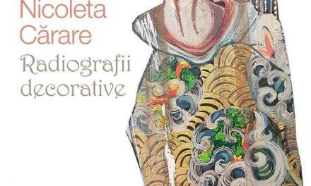 """Expoziție personală de pictură Nicoleta Cărare """"Radiografii decorative"""" @ Galeria """"Frunzetti"""" Bacău"""