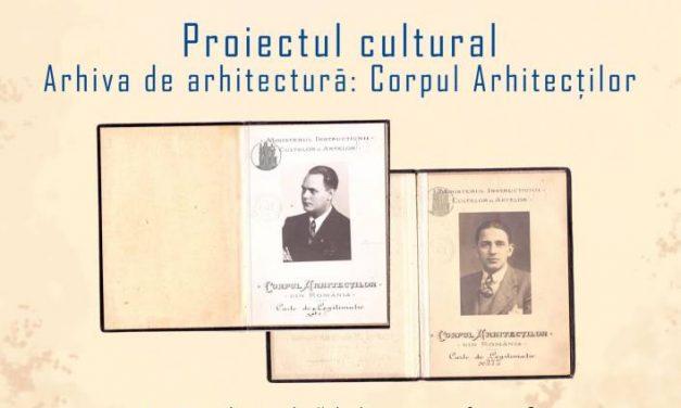 """""""Arhiva de arhitectură: Corpul Arhitecților"""" proiect al Asociației Istoria Artei pentru Ziua Culturii Naționale"""