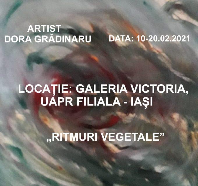 """Expoziție de pictură """"Ritmuri vegetale!"""" – Dora Grădinaru @ Galeria de Artă """"VICTORIA"""", Iași"""