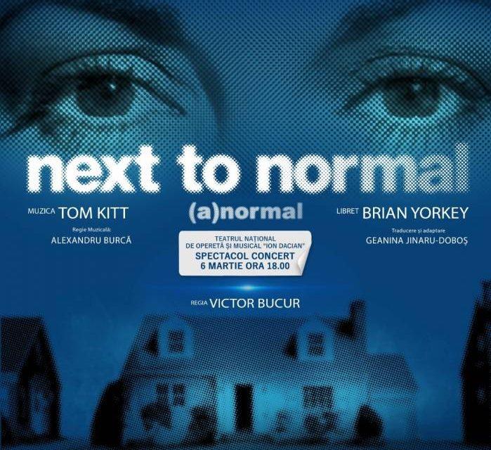 """Prima reprezentație """"Next to Normal – (A)normal"""", în spectacol concert, are loc la începutul lunii martie, pe scena Teatrului Național de Operetă și Musical """"Ion Dacian"""""""