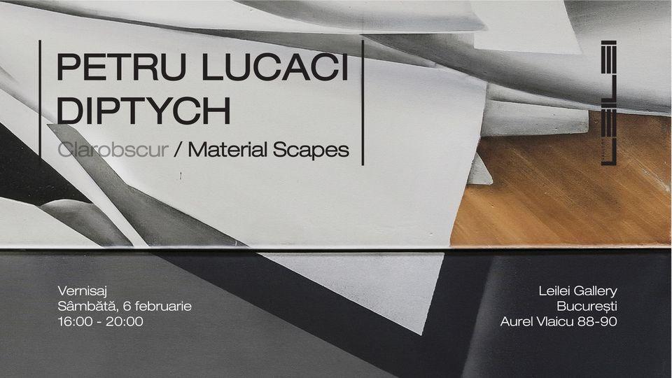 PETRU LUCACI: DIPTYCH – Material Scapes @ Leilei Gallery, București