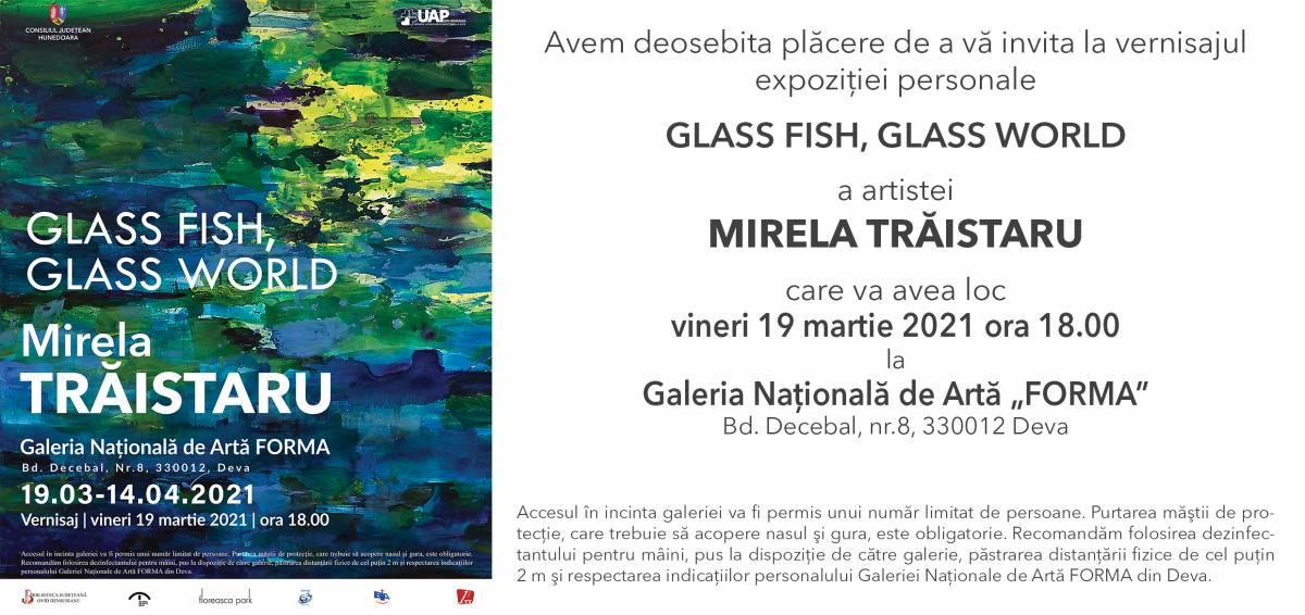 """EXPOZIȚIA GLASS FISH, GLASS WORLD, a artistei MIRELA TRĂISTARU la Galeria Națională de Artă """"FORMA"""" din Deva"""