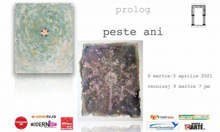 """Expoziție – document """"Prolog-Peste ani"""" @ Galeria Romană, București"""