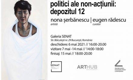 """Expoziția """"Depozitul 12"""", din seria """"Politici ale non-acțiunii"""" @ Galeria Senat, Combinatul Fondului Plastic, București"""