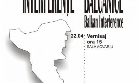 """""""Interferențe Balcanice""""  expoziție internațională de pictură, icoane, fotografie, tapiserie și bijuterii @ Muzeul Național al Țaranului Român"""