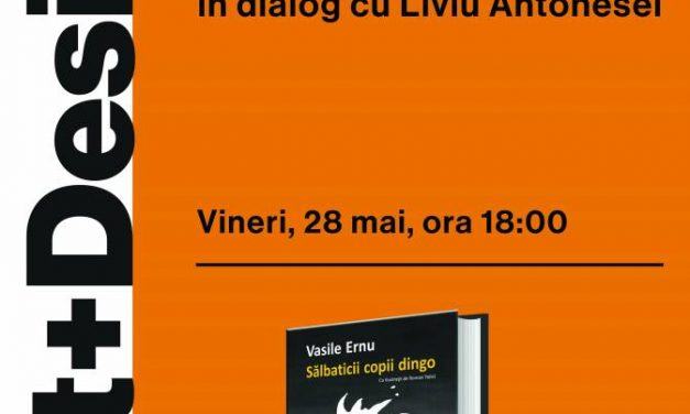 Vasile Ernu în dialog cu Liviu Antonesei la Art+Design