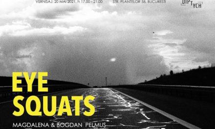 "Magdalena & Bogdan Pelmuș ""Eye Squats"" @ Diptych Art Space, București"