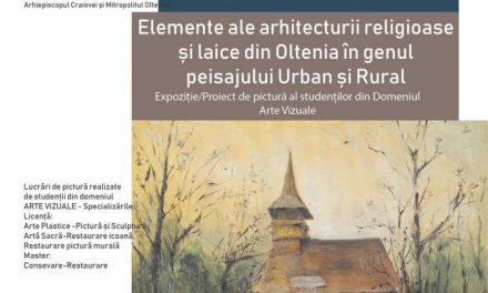 """Expoziție de pictură """" Elemente ale arhitecturii laice și religioase din Oltenia în genul peisajului urban și rural"""" organizată de Facultatea de Teologie din Craiova în parteneriat cu UAP Tg Jiu și Centrul Brâncuși"""